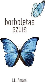Borboletas azuis: Finalista do 2o Prêmio Pólen de Literatura