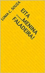 Eita .....Menina faladeira! (Volume Livro 2)
