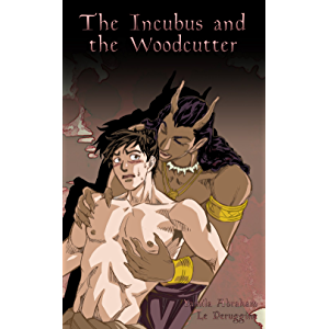 The Incubus and the Woodcutter (Yaoi) (Winter Demon)