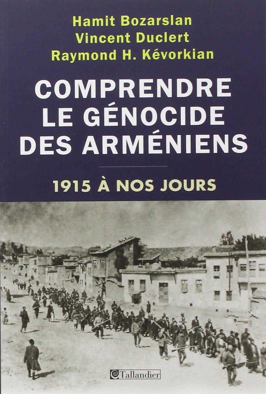 Comprendre le génocide des arméniens, 1915 à nos jours: 9791021006751:  Amazon.com: Books