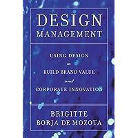 Design Management: Using Design to Build Brand Value