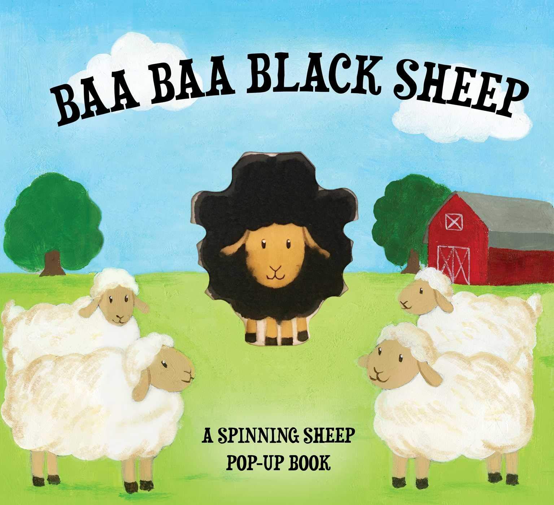 Amazon Com Baa Baa Black Sheep A Spinning Nursery Rhyme Pop Up Book Spinning Nursery Rhyme Pop Up Books 9781604336887 Applesauce Press Books