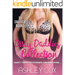 DIRTY DADDIES COLLECTION: 30 Erotica Books - DADDY TABOO SEX STORIES VIRGIN & MORE...