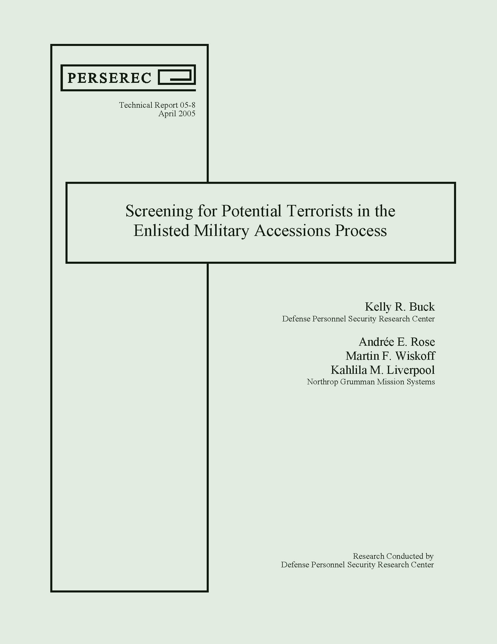 Read Online Screening for Potential Terrorists in the Enlisted Military Accessions Process (PERSEREC Technical Report 05-8 April 2005) PDF