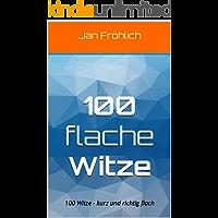 100 flache Witze: 100 Witze - kurz und richtig flach