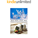 Spring · Summer · Autumn · Winter Hokkaido & Superfood Japanese food: How to make colorful Hokkaido · Japanese cuisine (English Edition)