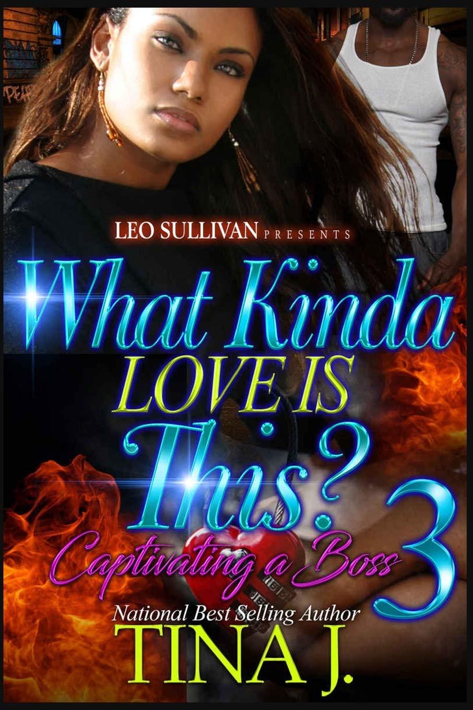What Kinda Love Is This? 3: Captivating A Boss pdf epub