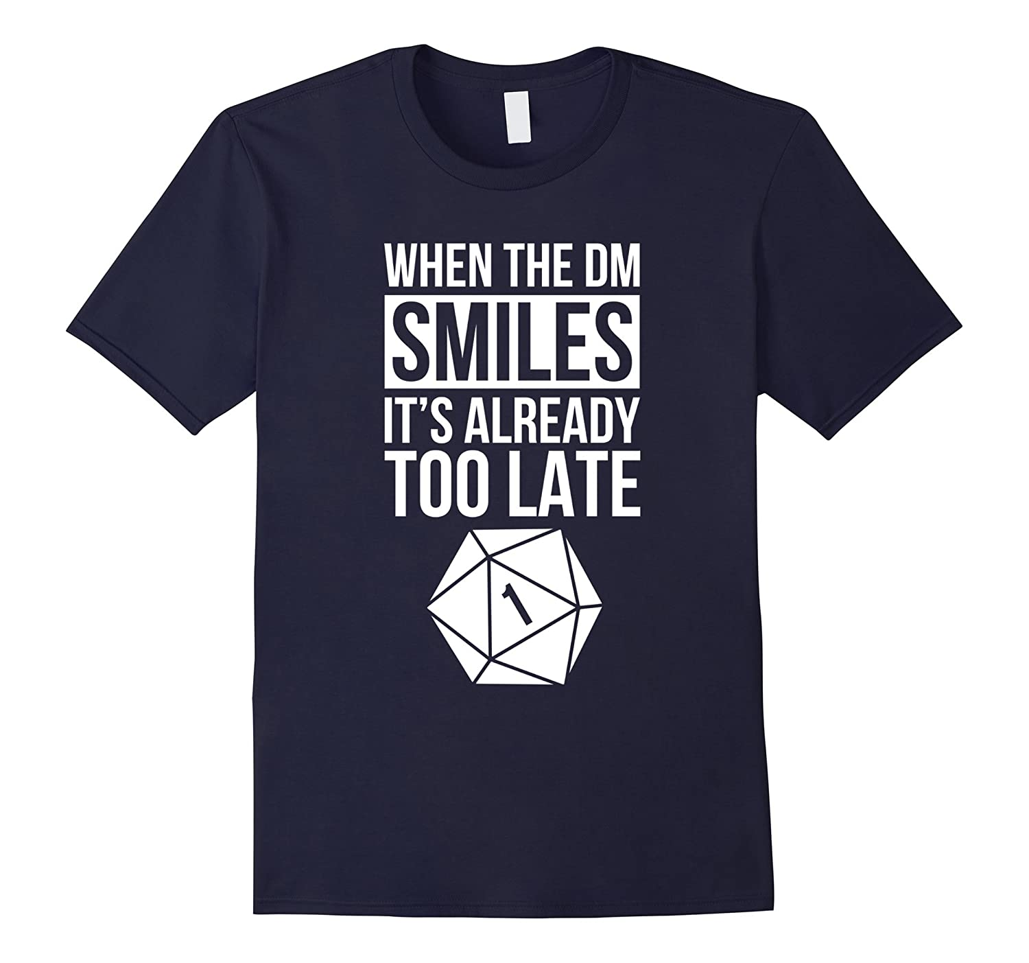 When The DM Smiles Its Already Too Late Funny T-shirt-RT