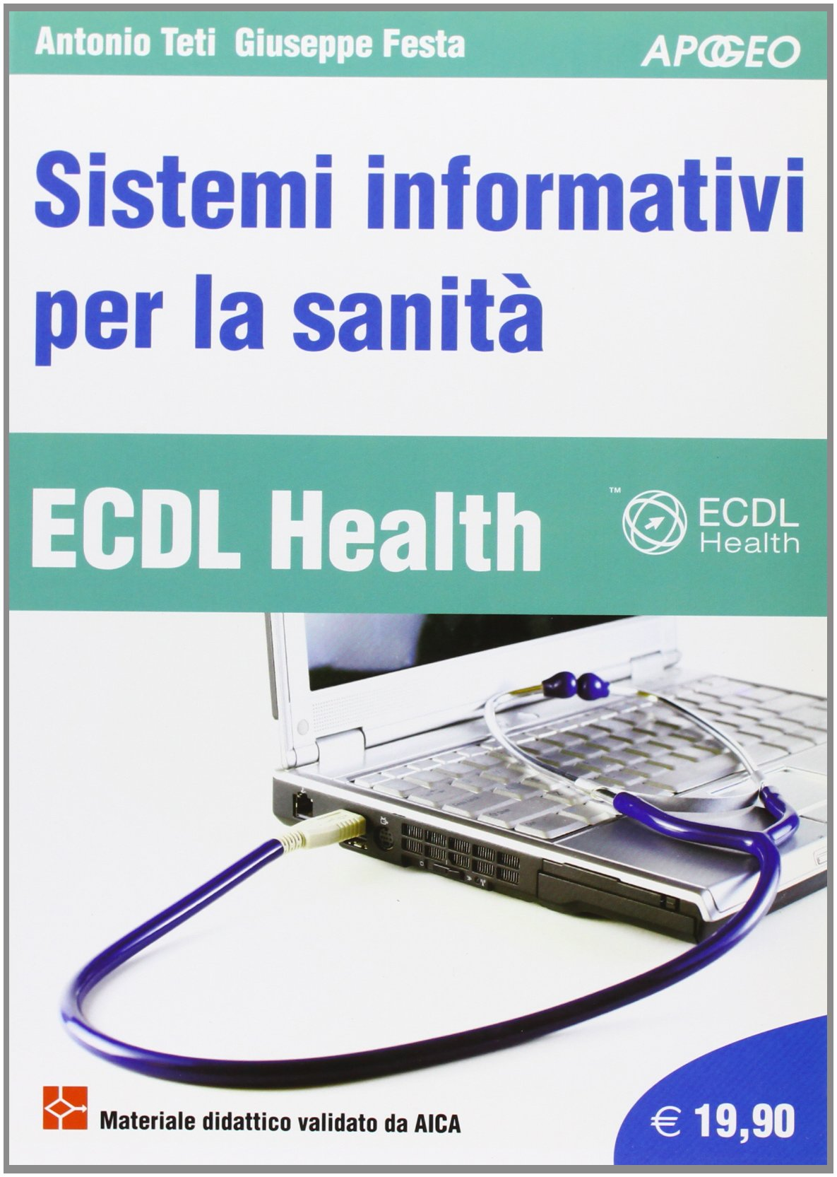 ECDL Health. Sistemi informativi per la sanità Copertina flessibile – 19 set 2013 Antonio Teti Giuseppe Festa Apogeo Education 883878728X