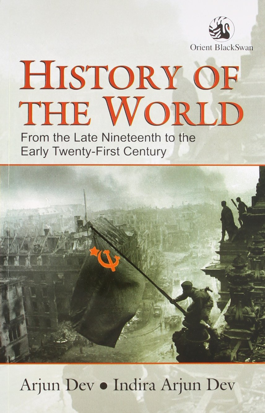 History of the world from the late nineteenth to the early twenty history of the world from the late nineteenth to the early twenty first century arjun dev indira arjun dev 9788125036876 amazon books sciox Choice Image