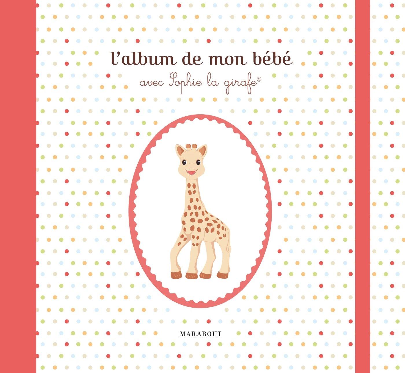 Amazon Fr L Album De Mon Bebe Avec Sophie La Girafe