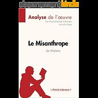 Le Misanthrope de Molière (Analyse de l'oeuvre): Comprendre la littérature avec lePetitLittéraire.fr (Fiche de lecture)