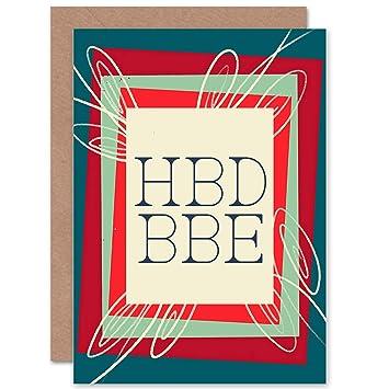 CARD BIRTHDAY HAPPY TEXT MESSAGE SPEAK FUN HBD BBE GIFT CP2739