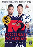 F2: Football Academy: Take Your Game to the Next Level (Skills Book 2)