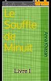 Le Souffle de Minuit: Livre I - roman jeunesse