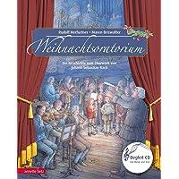 Weihnachtsoratorium: Das Chorwerk von Johann Sebastian Bach Teil I - III (Musikalisches Bilderbuch mit CD)