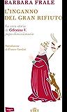L'inganno del gran rifiuto: La vera storia di Celestino V, papa dimissionario