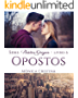Opostos (Paixões Gregas Livro 6)