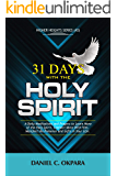 31 Days With the Holy Spirit: A Daily Meditations and Prayers to Learn More of the Holy Spirit, Connect More With Him…