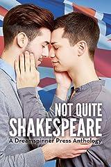 Not Quite Shakespeare Paperback