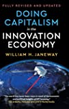 Doing Capitalism in the Innovation Economy: Reconfiguring the Three-Player Game between Markets, Speculators and the…