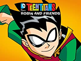 Watch Teen Titans Go Robin And Friends Prime Video