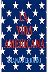 La vida americana (Spanish Edition) Kindle Edition