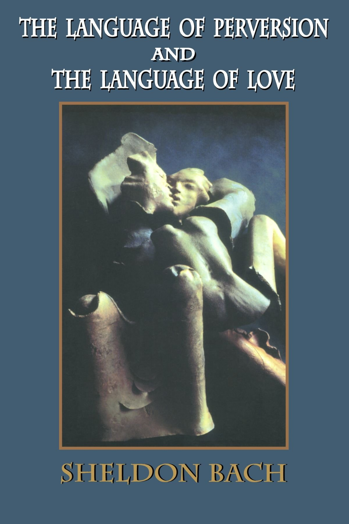 The Language of Perversion and the Language of Love (Library of Clinical Psychoanalysis) by Jason Aronson, Inc.