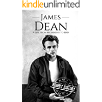 James Dean: A Life From Beginning to End (English Edition)
