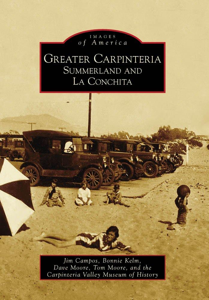 Greater Carpinteria:: Summerland and La Conchita (Images of America) PDF