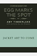Egg Marks the Spot (Skunk and Badger 2) Kindle Edition