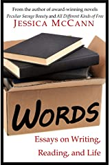 Words: Essays on Writing, Reading, and Life Kindle Edition