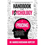 Handbook on the Psychology of Pricing: 100+ effects on persuasion and influence every entrepreneur, marketer and pricing mana