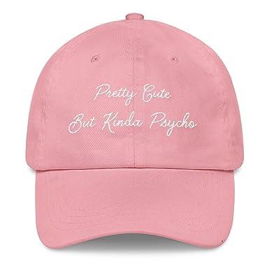 4fcc27558 Pretty Cute But Kinda Psycho Hat Stylish Cute Fashion Dad Cap at ...