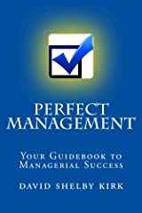 Perfect Management: Your Guidebook to Managerial Success Kindle Edition