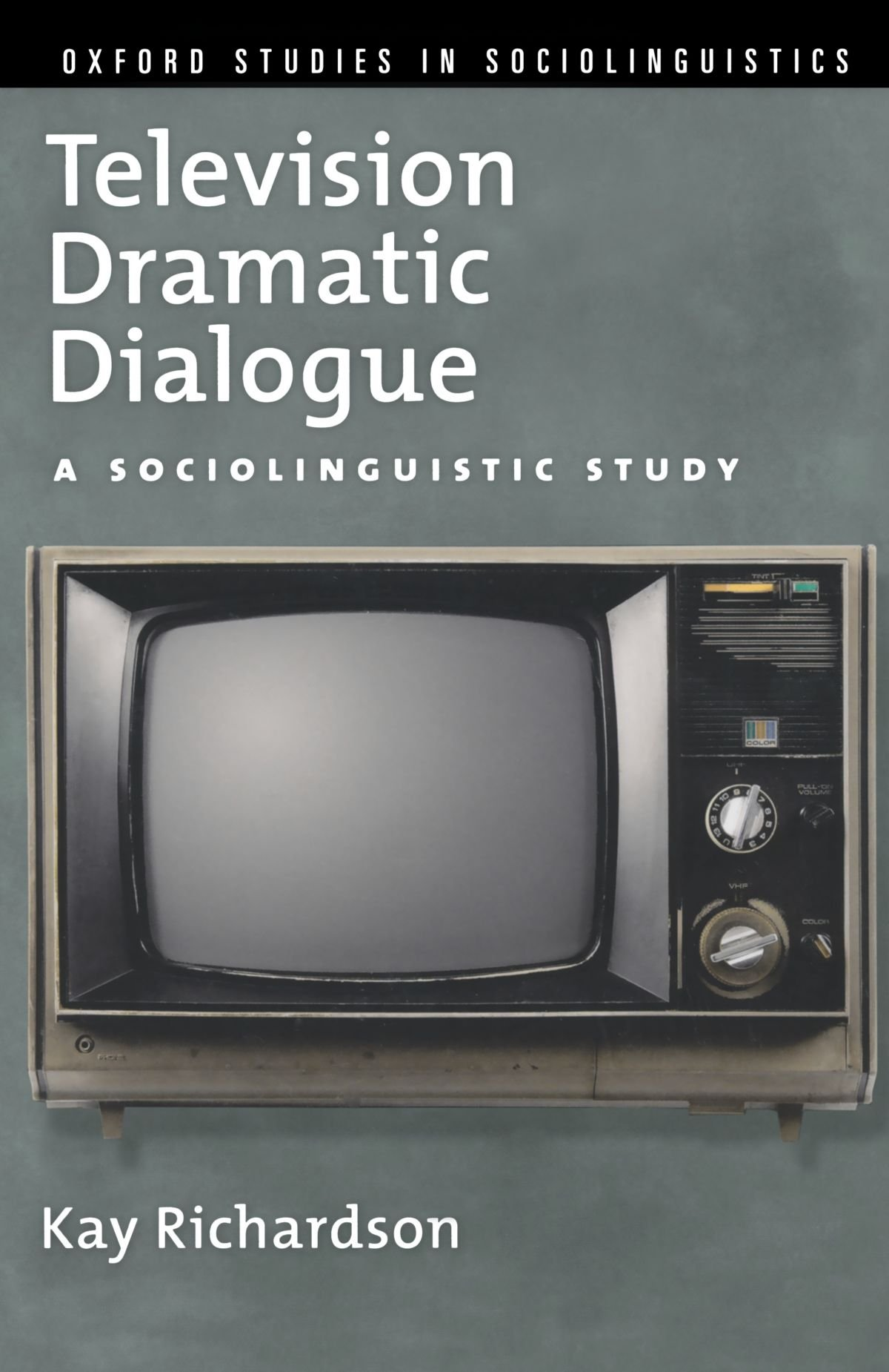 Television Dramatic Dialogue  A Sociolinguistic Study  Oxford Studies In Sociolinguistics