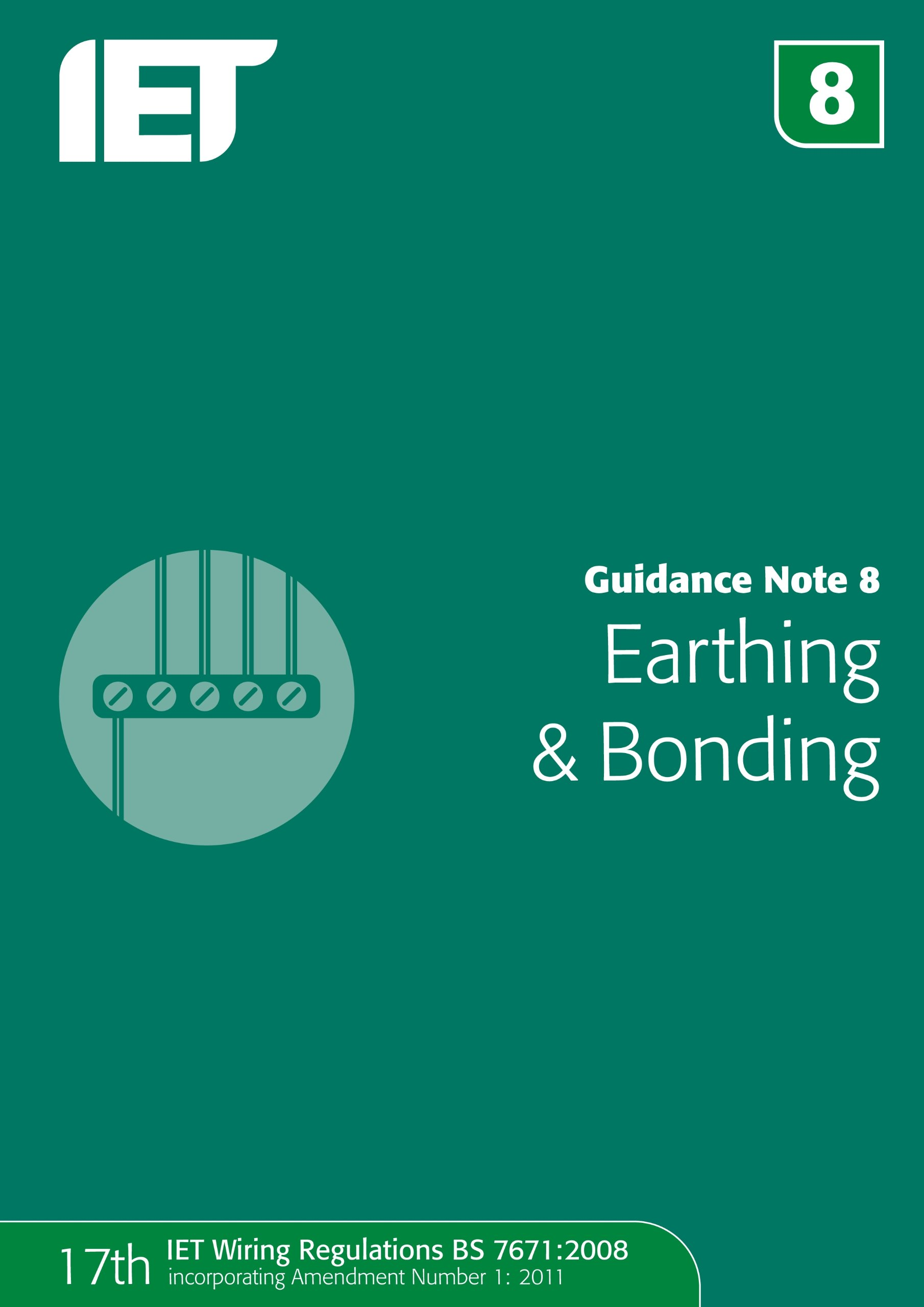 Guidance Note 8 Earthing Bonding The Iet Wiring Regulations 17th Edition Amendment 1 9781849192859 Books
