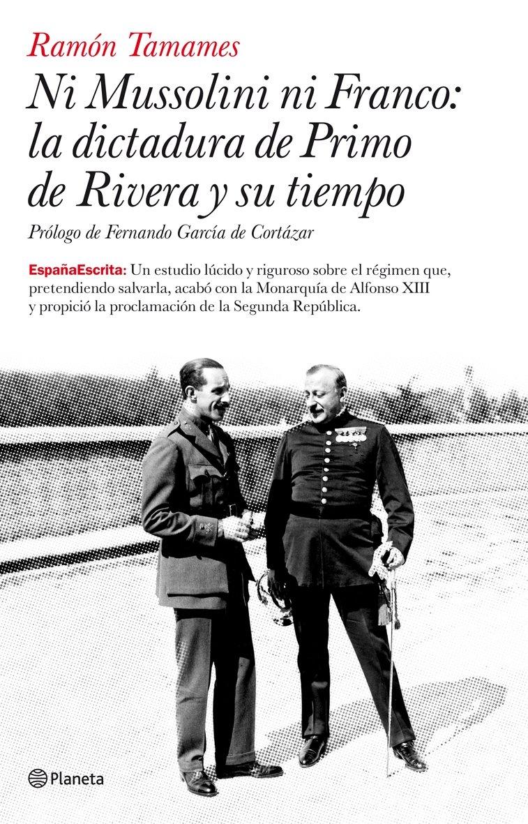 Ni Mussolini ni Franco: la dictadura de Primo de Rivera y su ...