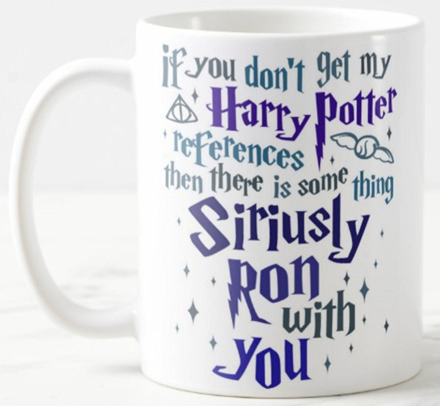 """If You Don't Get My Harry Potter References Then There is Some thing Siriusly Ron with You"" Ceramic Mug, White, 11 oz Lapal Dimension"