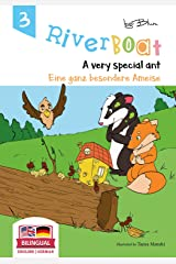 Riverboat: A Very Special Ant - Eine ganz besondere Ameise: Bilingual Children's Picture Book English German (Riverboat Series Bilingual Books 3) Kindle Edition
