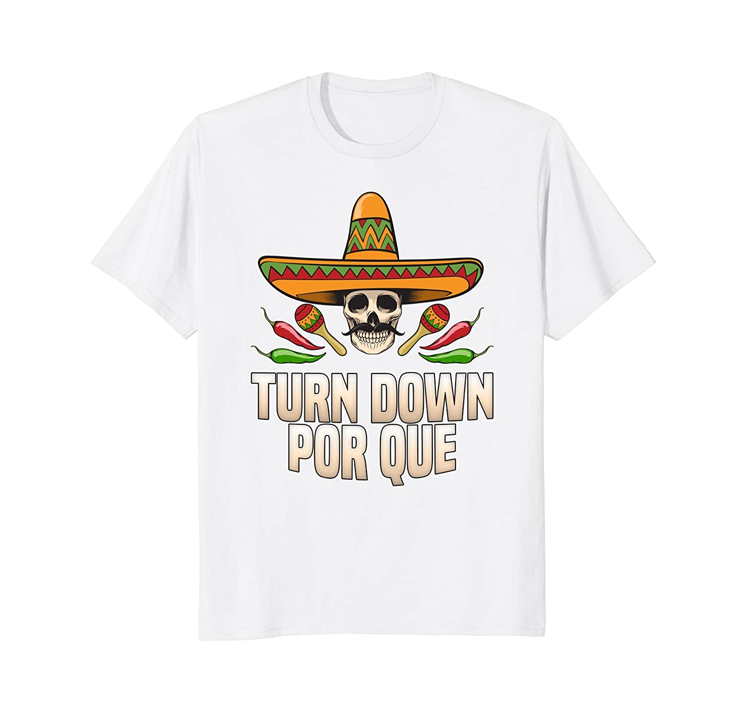 Sombrero Skull Turn Down Por Que Cinco De Mayo Party TShirt-alottee gift