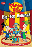 Phineas and Ferb: Big-Top Bonanza (Phineas and Ferb Novelizations Series Book 5)
