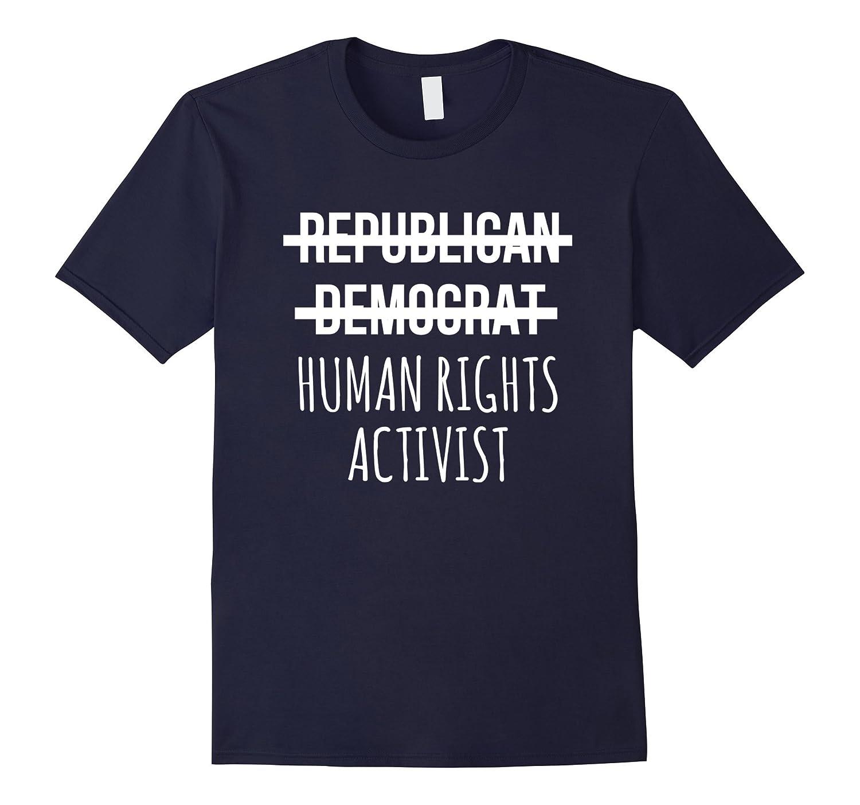 Republican Democrat Human Rights Activist Political T-Shirt-FL