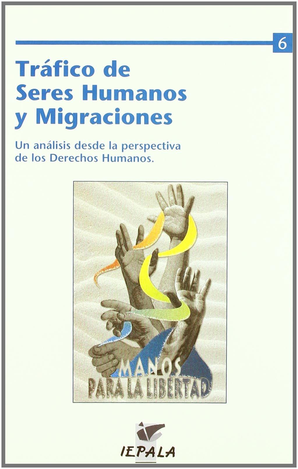 Download Tráfico de seres humanos y migraciones : un análisis desde la perspectiva de los derechos humanos : conferencia internacional celebrada los días 4 y 5 de marzo de 2005 en Lisboa (Portugal) pdf