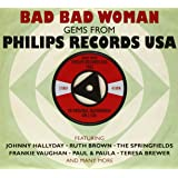 Bad Bad Woman: Gems from Philips Records USA