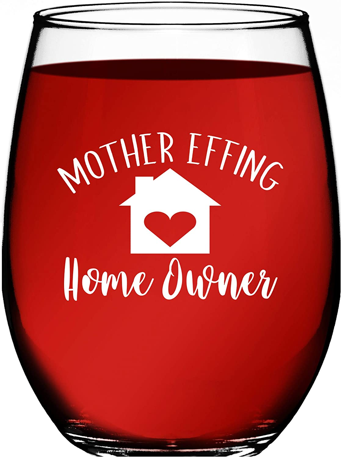 Amazon Com Housewarming Gifts Unique House Gifts For New Home Owner Funny First Time Home Owner Gift Ideas Mother Effing Homeowner 15 Oz Humorous Stemless Wine Glass For Men