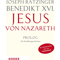 Jesus von Nazareth: Prolog - Die Kindheitsgeschichten (German Edition)