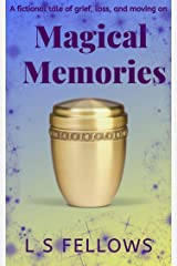 Magical Memories: A fictional tale of loss, grief, and moving on (Magic: A Father / Daughter Story Book 2) Kindle Edition