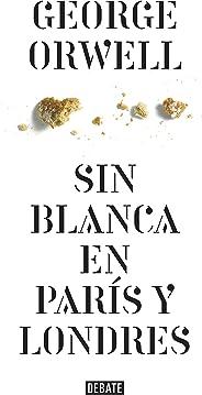 Sin blanca en París y Londres (Spanish Edition)