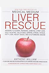 Medical Medium Liver Rescue: Answers to Eczema, Psoriasis, Diabetes, Strep, Acne, Gout, Bloating, Gallstones, Adrenal Stress, Fatigue, Fatty Liver, Weight Issues, SIBO & Autoimmune Disease Hardcover